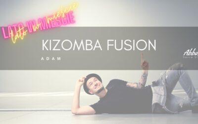 Kizomba Fusion od podstaw z Adamem Dobrzańskim 10-11.07