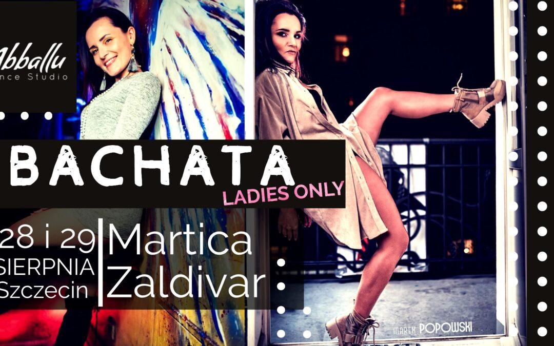 Bachata Ladies only – warsztaty z Marticą Zaldivar 28-29.08