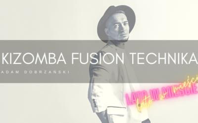 Kizomba Fusion Technika z Adamem Dobrzańskim – 10-11.07